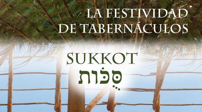 La festividad de Tabernáculos (Sucot) y su significado profético (Parte 3)