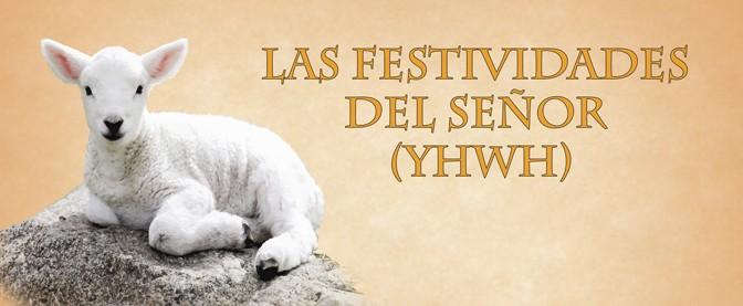 LAS FESTIVIDADES DEL SEÑOR (YHWH)