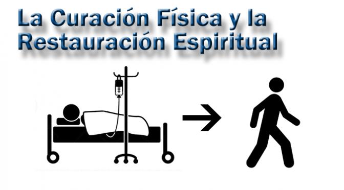 La Curación Física y la Restauración Espiritual