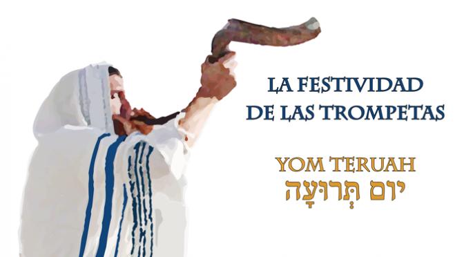 La Festividad de las Trompetas – Yom Teruáh (Rosh Hashanah)